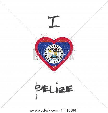 I Love Belize T-shirt Design. Belizean Flag In The Shape Of Heart On White Background. Grunge Vector