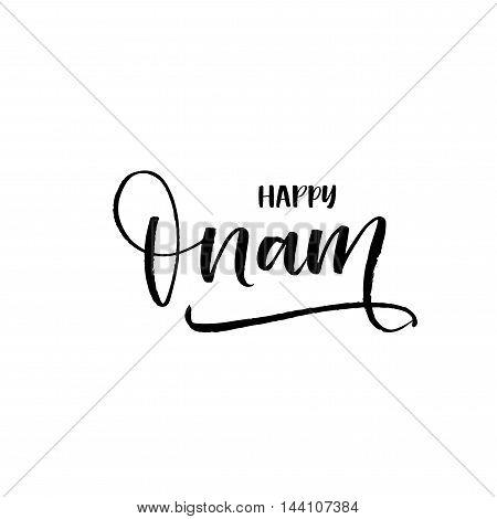 Happy Onam phrase. Hand drawn holiday lettering. Indian holiday. Ink illustration. Modern brush calligraphy. Isolated on white background.
