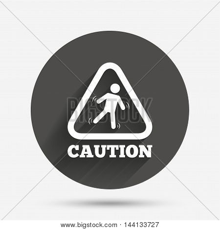 Caution wet floor sign icon. Human falling triangle symbol. Circle flat button with shadow. Vector