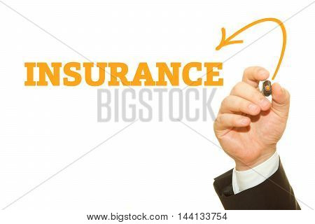 Businessman hand writing INSURANCE word isolated on white.
