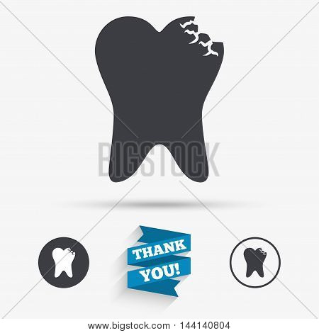 Broken tooth icon. Dental care sign symbol. Flat icons. Buttons with icons. Thank you ribbon. Vector