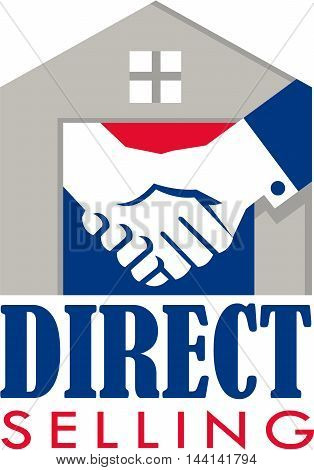 Illustration of a handshake set inside a house with the words text Direct Selling done in retro style.