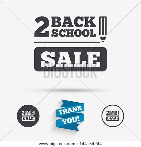 Back to school sign icon. Back 2 school pencil sale symbol. Flat icons. Buttons with icons. Thank you ribbon. Vector