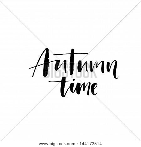 Autumn time card. Hand drawn lettering background. Ink illustration. Modern brush calligraphy. Isolated on white background.