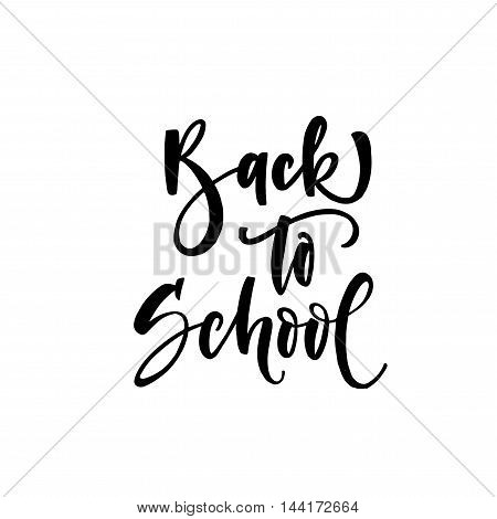 Back to school phrase. Hand drawn lettering for beginning of education. Ink illustration. Modern brush calligraphy. Isolated on white background.