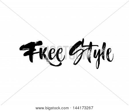 Free style phrase. Hand drawn positive phrase. Ink illustration. Modern brush calligraphy. Isolated on white background.