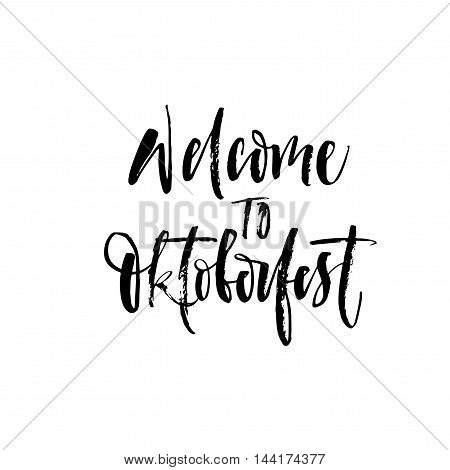 Welcome to Oktoberfest card. Ink illustration. Modern brush calligraphy. Isolated on white background.