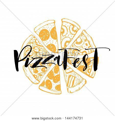 Pizza Fest lettering with hand drawn slice of pizza. Ink illustration. Modern brush calligraphy. Isolated on white background.