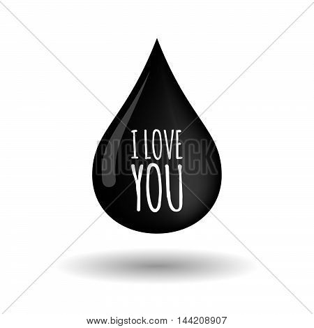 Isolated Oil Drop Icon With    The Text I Love You