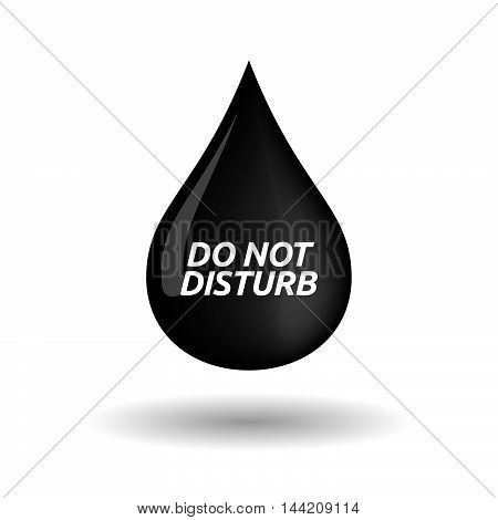 Isolated Oil Drop Icon With    The Text Do Not Disturb