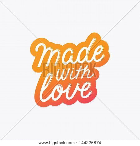 Vector Label And Badge With Hand-lettering Type - Made With Love