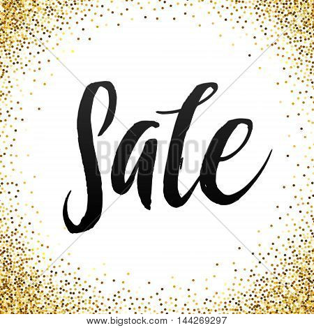 Sale Calligraphy Poster Golden Glitter Background. Gold sale background for flyer, poster, shopping, for sale sign, discount, marketing, selling, banner. Gold sparkles on white background.