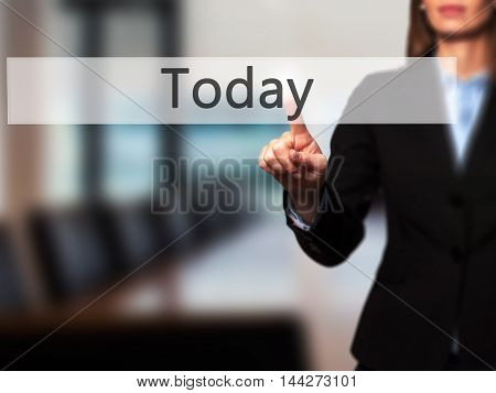 Today - Businesswoman Pressing Modern  Buttons On A Virtual Screen