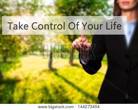 Take Control Of Your Life - Businesswoman Pressing Modern  Buttons On A Virtual Screen