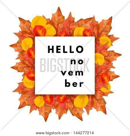 Hello november poster banner. Autumn leaves frame.