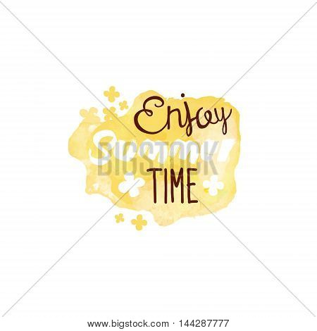 Enjoy Summertime Message Watercolor Stylized Label. Bright Color Summer Vacation Hand Drawn Promo Sign. Touristic Agency Vector Ad Template.