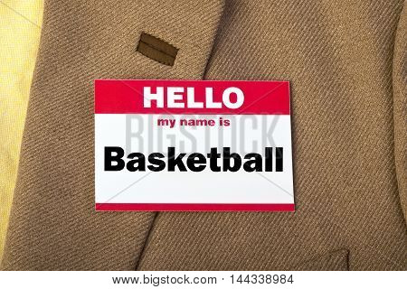 Hello my name is basketball on name tag.