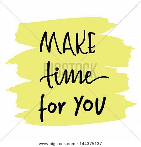 Make time for you motivational message on yellow painted background