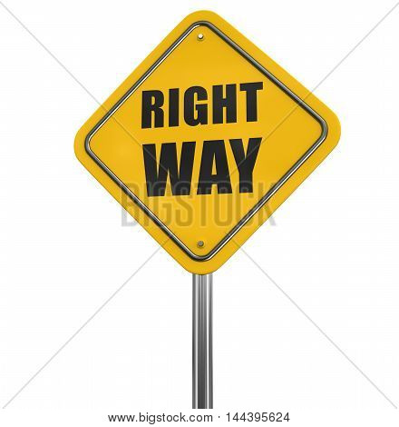 3D Illustration. Right way road sign. Image with clipping path