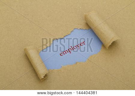 Employer word written under torn paper .