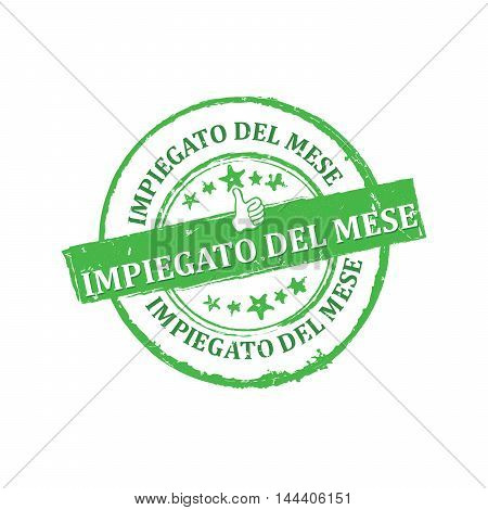 Employee of the month (Italian language: Impiegato del mese) - grunge label / sticker for print. CMYK colors used. Grunge layer is applied exactly on the colored stamp.