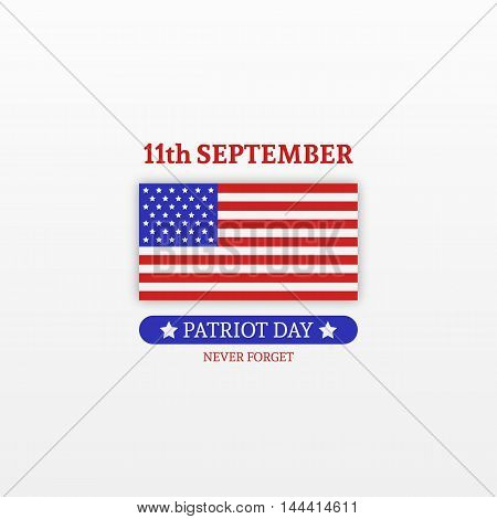Stylish Patriot Day. We will never forget. American Flag stripes background.