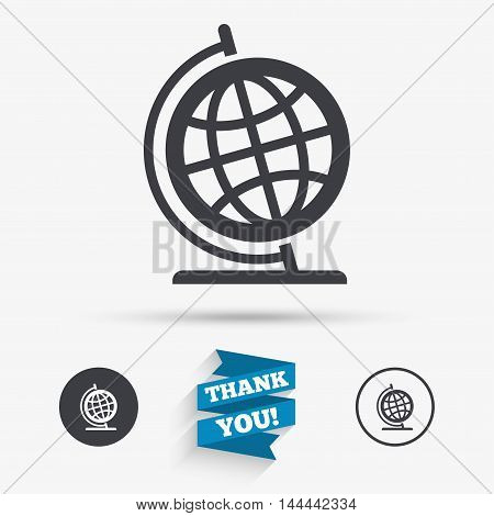 Globe sign icon. Geography symbol. Globe on stand for studying. Flat icons. Buttons with icons. Thank you ribbon. Vector