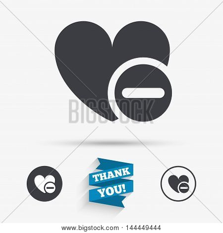 Heart sign icon. Remove lover symbol. Not love. Minus. Flat icons. Buttons with icons. Thank you ribbon. Vector