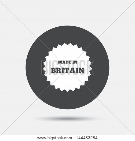 Made in Britain icon. Export production symbol. Product created in UK sign. Circle flat button with shadow. Vector