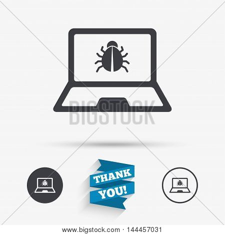 Laptop virus sign icon. Notebook software bug symbol. Flat icons. Buttons with icons. Thank you ribbon. Vector