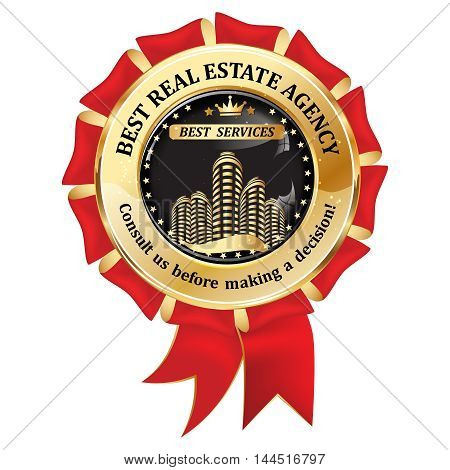 Best Real Estate Agency , best services - Consult us before making a decision - golden red award ribbon