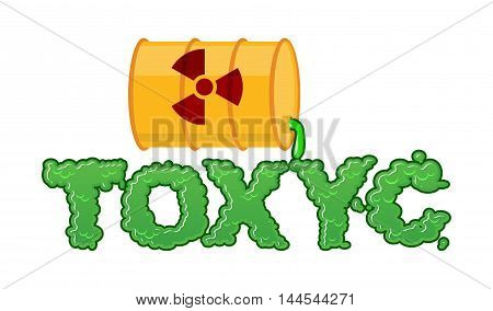 Toxyc Lettring. Liquid Green Letters And Barrel Of Poison Waste. Flowable Radioactive Acid Font