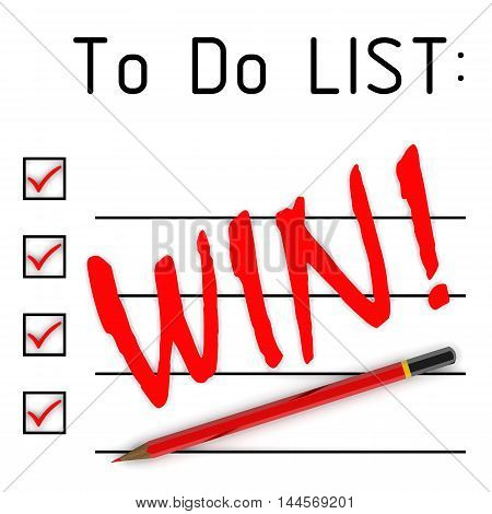Win! To do list. Red pencil and a large inscription