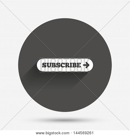 Subscribe with arrow sign icon. Membership symbol. Website navigation. Circle flat button with shadow. Vector