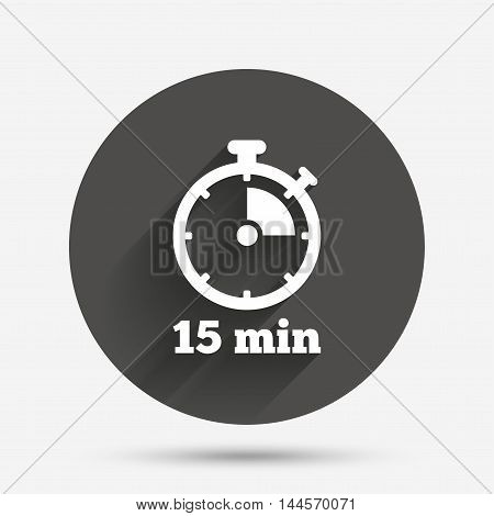 Timer sign icon. 15 minutes stopwatch symbol. Circle flat button with shadow. Vector