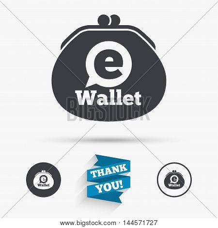 eWallet sign icon. Electronic wallet symbol. Flat icons. Buttons with icons. Thank you ribbon. Vector