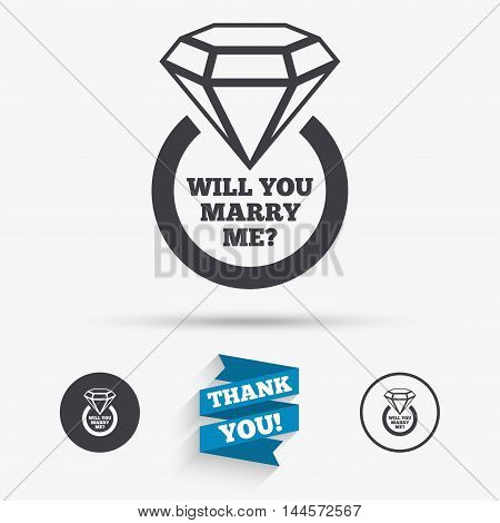 Will you marry me ring sign icon. Engagement symbol. Flat icons. Buttons with icons. Thank you ribbon. Vector