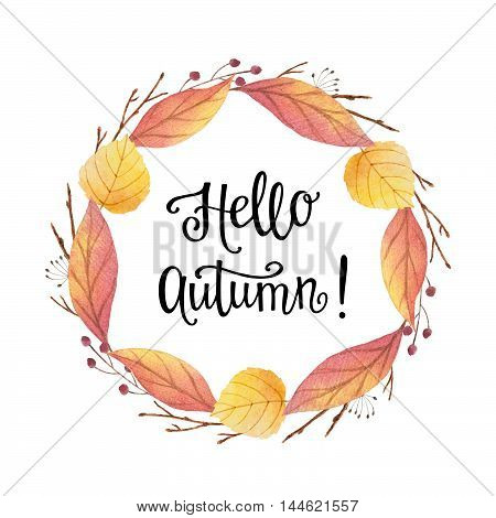 Hello autumn watercolor round frame with colored leaves and hand lettering on a white background. Illustration for design banners, leaflets, posters, cards with space for your text.