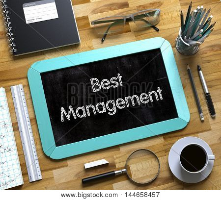 Best Management - Text on Small Chalkboard.Mint Small Chalkboard with Handwritten Business Concept - Best Management - on Office Desk and Other Office Supplies Around. Top View. 3d Rendering.