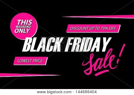 Black Friday Sale. This weekend special offer banner, discount up to 75% off. Lowest price. Vector illustration.