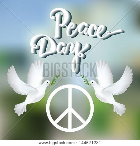 Hand drawn lettering for International Peace Day poster on the beautiful glass background with white dove and olive branch. Vector illustration.