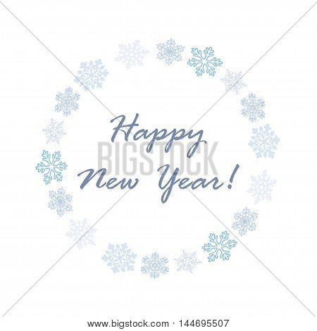 Happy New Year. Vector illustration. Round frame of snowflakes.