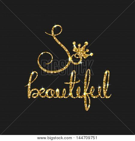 So beautiful golden text for card. Modern brush calligraphy. Vector lettering design for poster. Shiny gold glitter card with inspirational quote for housewarming items.