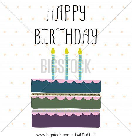 Vector happy birthday card. Birthday cake. Vector Illustration.Colorf ul birthday.