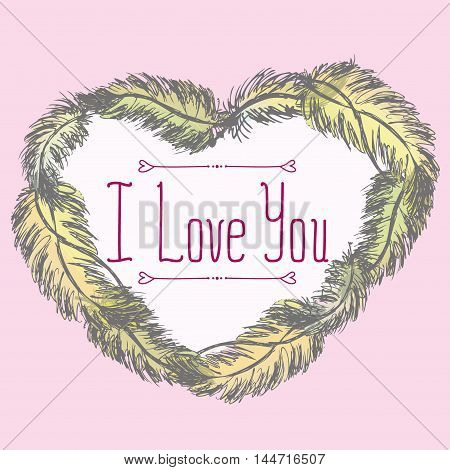 I love you. Greeting card with frame of feathers. Vector illustration