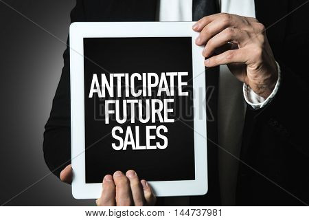 Anticipate Future Sales