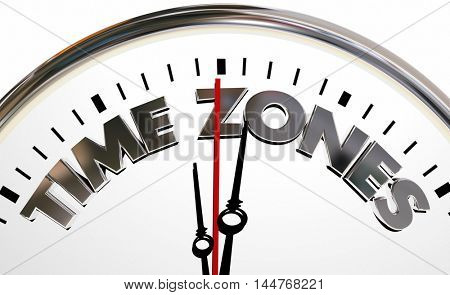 Time Zones International Hours Clock Words 3d Illustration