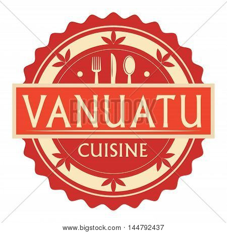 Abstract stamp or label with the text Vanuatu Cuisine written inside, traditional vintage food label, with spoon, fork, knife symbols, vector illustration