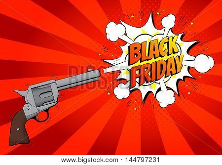 Black Friday sale banner with gun. Vector illustration. Retro revolver in pop art style with bomb explosive background.