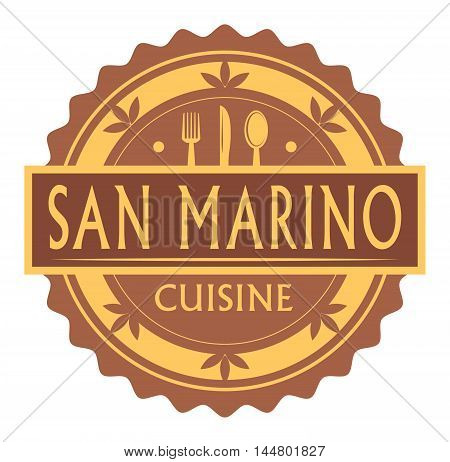 Abstract stamp or label with the text san marino Cuisine written inside, traditional vintage food label, with spoon, fork, knife symbols, vector illustration